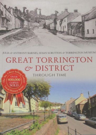 Great Torrington & District Through Time, by J and A Barnes and Susan Scrutton